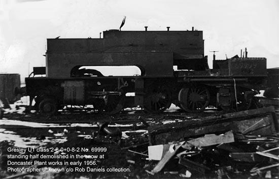 U1 Garratt No. 69999 in the process of being scrapped at Doncaster in 1956 (c/o Rob Daniels)